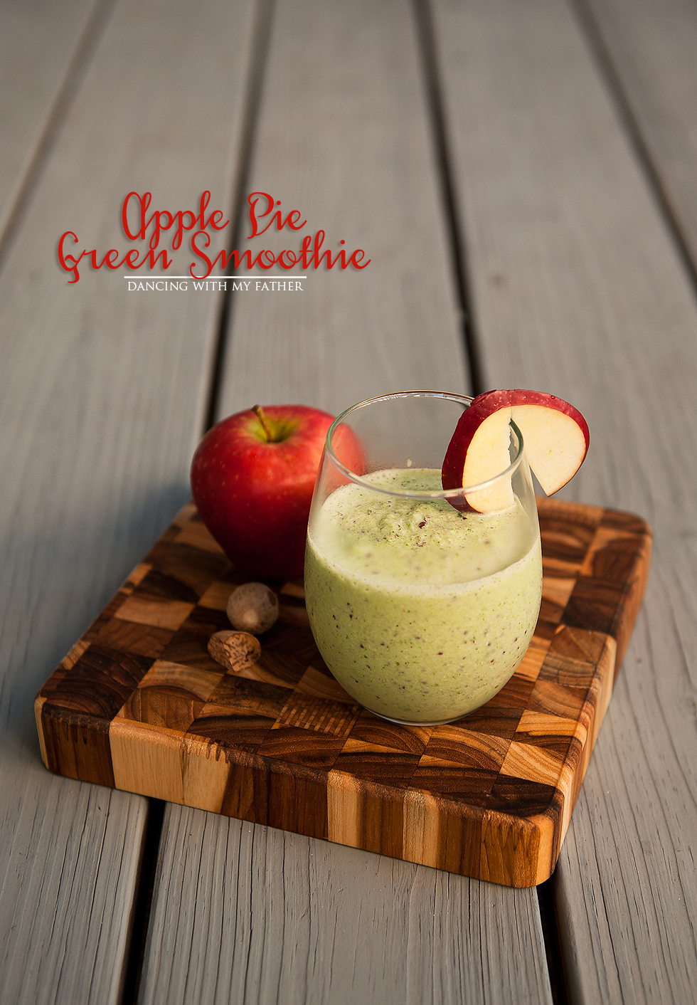 APPLE PIE GREEN SMOOTHIE dancing with my father c
