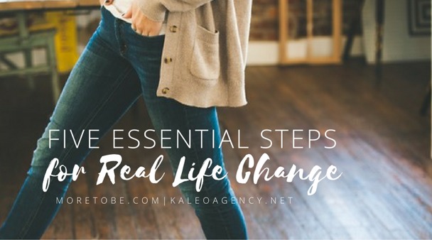 essential-steps-for-real-life-change